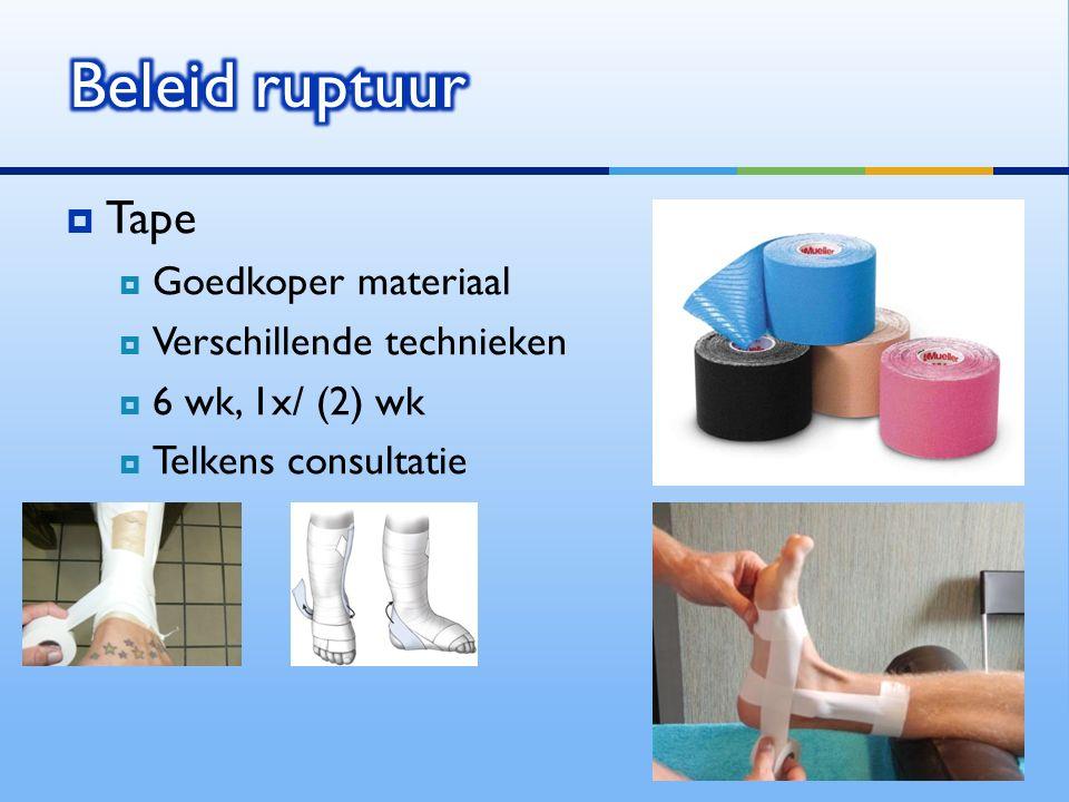  Tape  Goedkoper materiaal  Verschillende technieken  6 wk, 1x/ (2) wk  Telkens consultatie