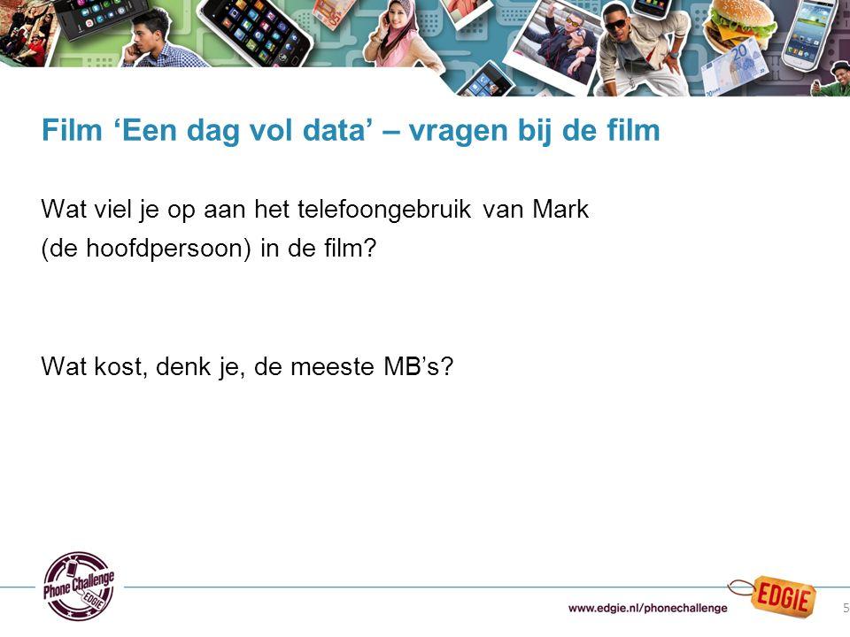 Wat viel je op aan het telefoongebruik van Mark (de hoofdpersoon) in de film? Wat kost, denk je, de meeste MB's? Film 'Een dag vol data' – vragen bij