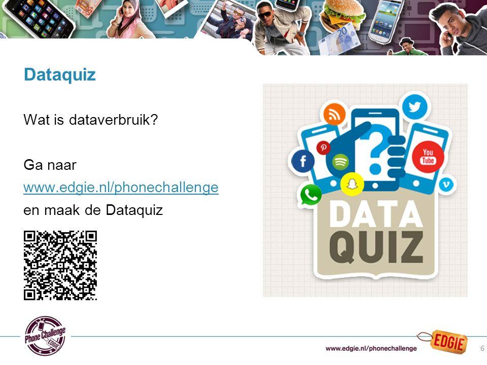 Wat is dataverbruik? Ga naar www.edgie.nl/phonechallenge en maak de Dataquiz Dataquiz 6