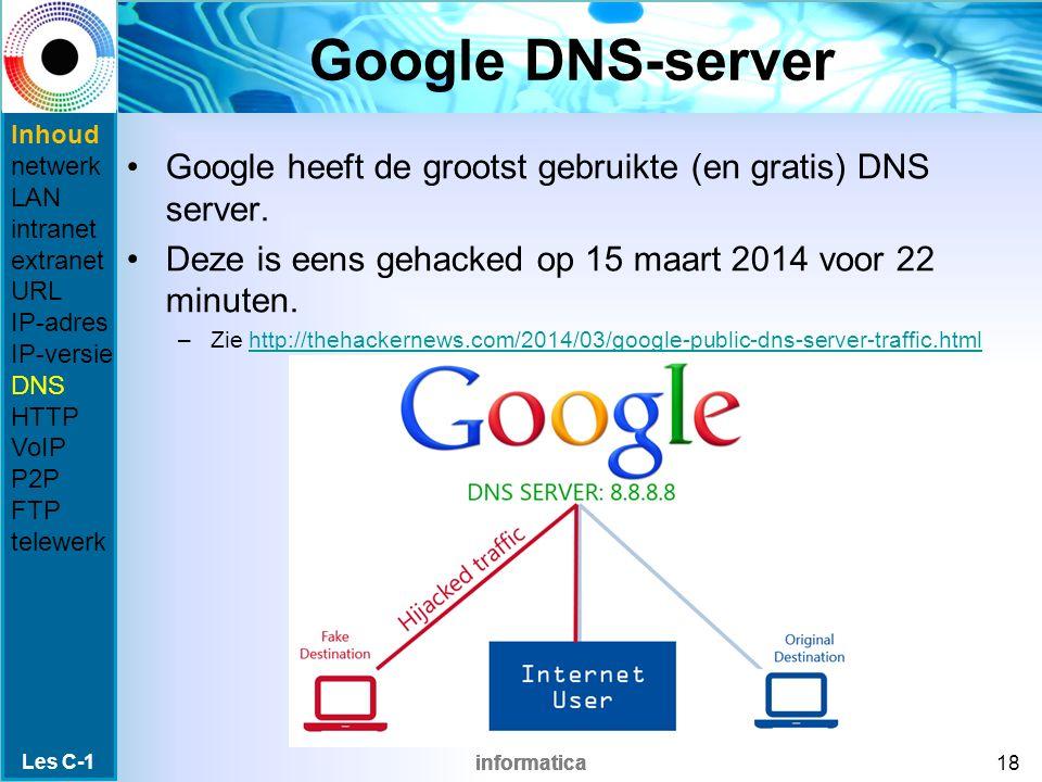 informatica Google DNS-server Google heeft de grootst gebruikte (en gratis) DNS server.