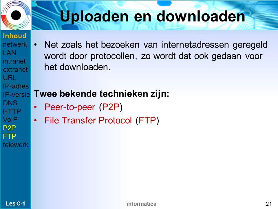 informatica Uploaden en downloaden Net zoals het bezoeken van internetadressen geregeld wordt door protocollen, zo wordt dat ook gedaan voor het downloaden.