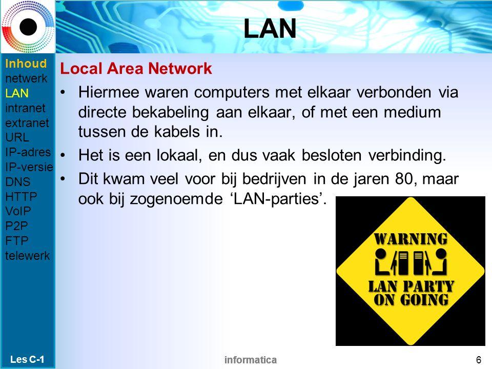 informatica LAN Local Area Network Hiermee waren computers met elkaar verbonden via directe bekabeling aan elkaar, of met een medium tussen de kabels in.