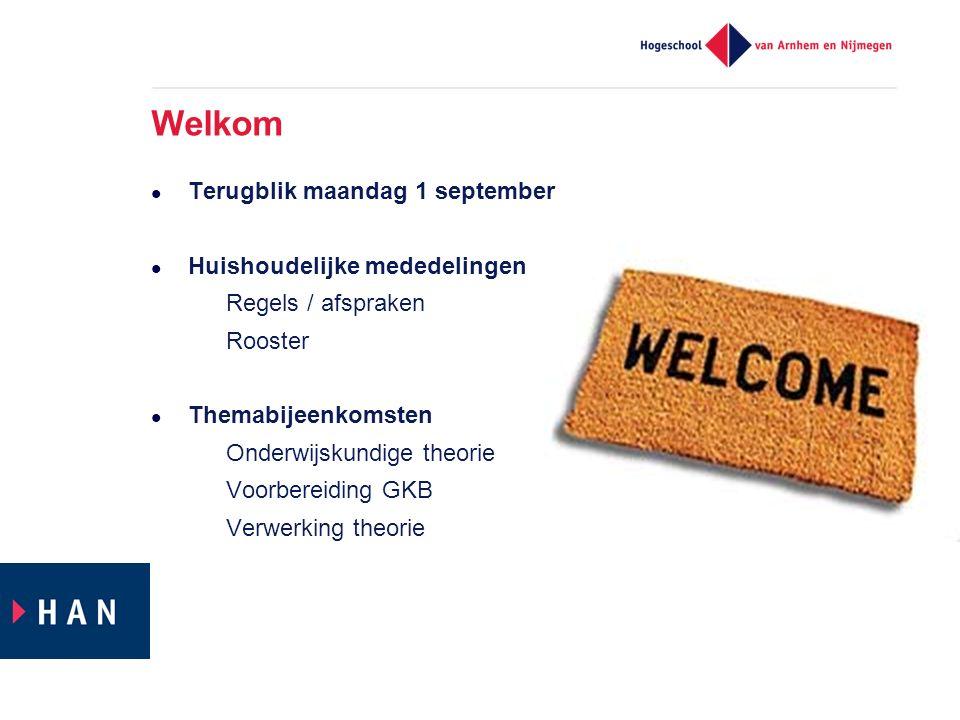 Welkom Terugblik maandag 1 september Huishoudelijke mededelingen – Regels / afspraken – Rooster Themabijeenkomsten – Onderwijskundige theorie – Voorbe