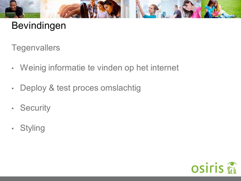 Bevindingen Tegenvallers Weinig informatie te vinden op het internet Deploy & test proces omslachtig Security Styling