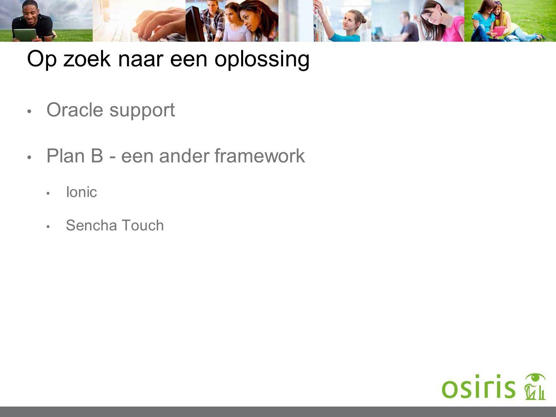 Op zoek naar een oplossing Oracle support Plan B - een ander framework Ionic Sencha Touch