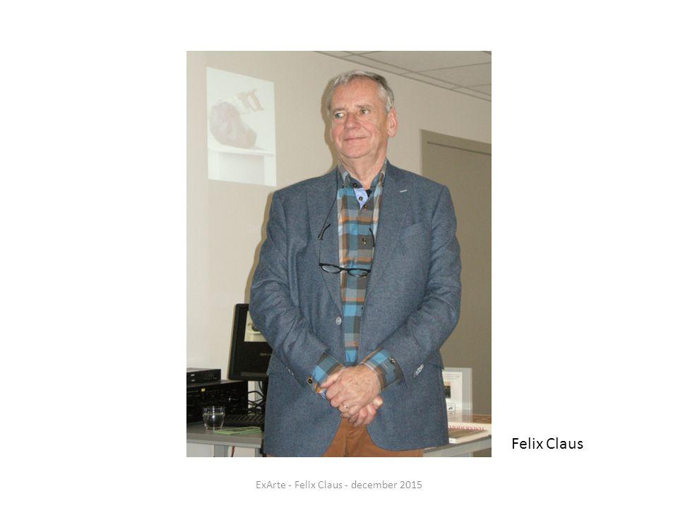 ExArte - Felix Claus - december 2015 Felix Claus