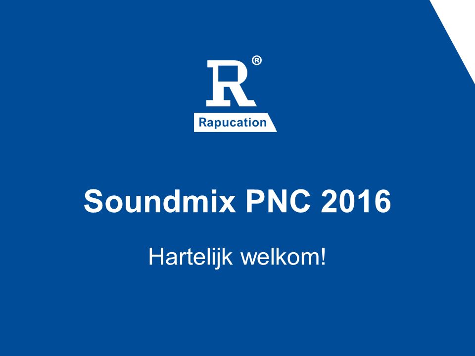 Soundmix PNC 2016 Hartelijk welkom!