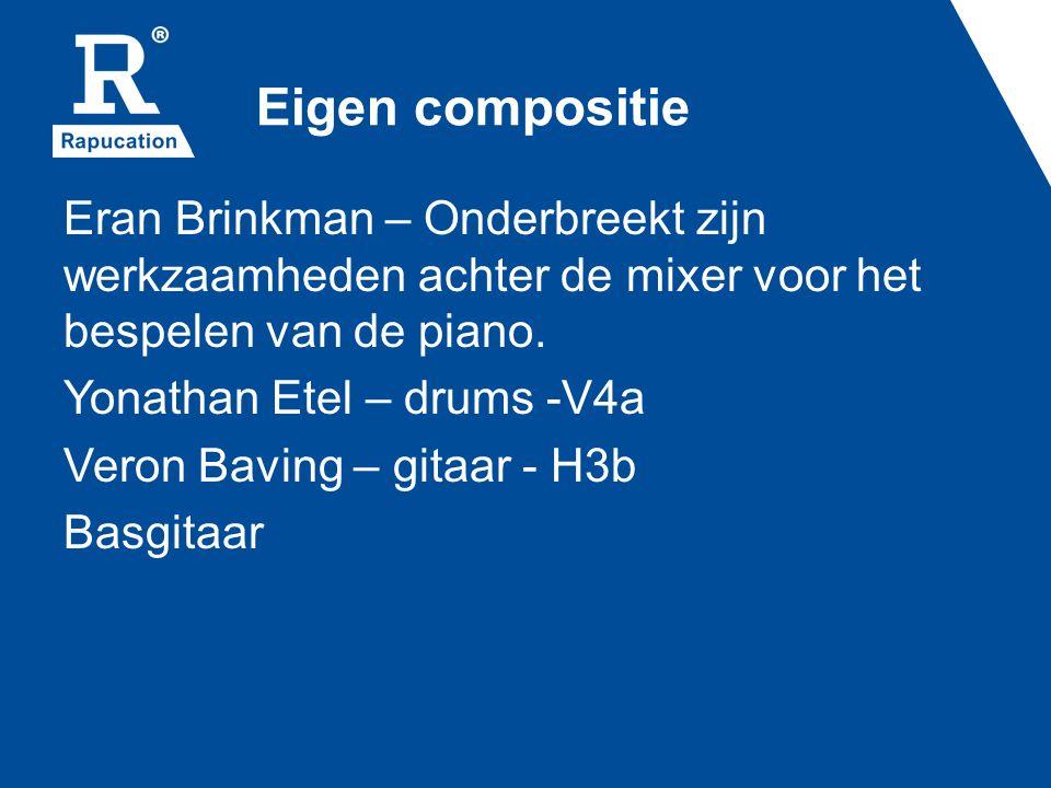Eigen compositie Eran Brinkman – Onderbreekt zijn werkzaamheden achter de mixer voor het bespelen van de piano. Yonathan Etel – drums -V4a Veron Bavin