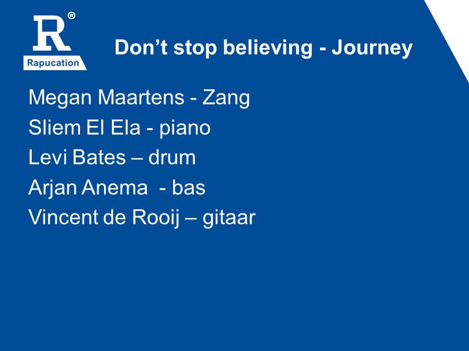 Don't stop believing - Journey Megan Maartens - Zang Sliem El Ela - piano Levi Bates – drum Arjan Anema - bas Vincent de Rooij – gitaar