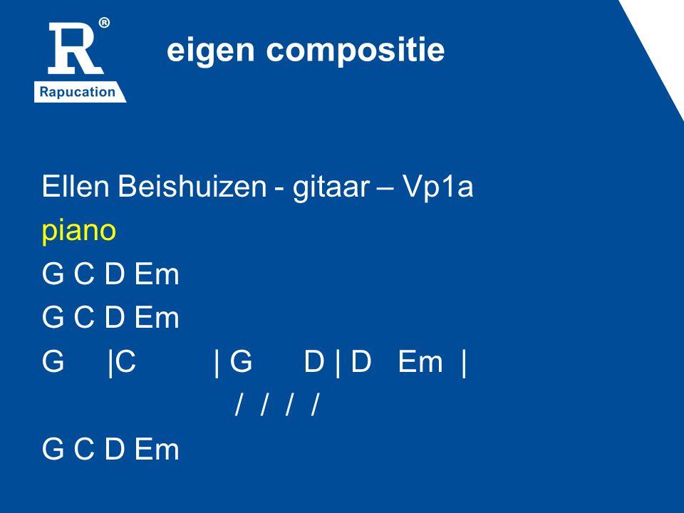 eigen compositie Ellen Beishuizen - gitaar – Vp1a piano G C D Em G |C | G D | D Em | / / / / G C D Em