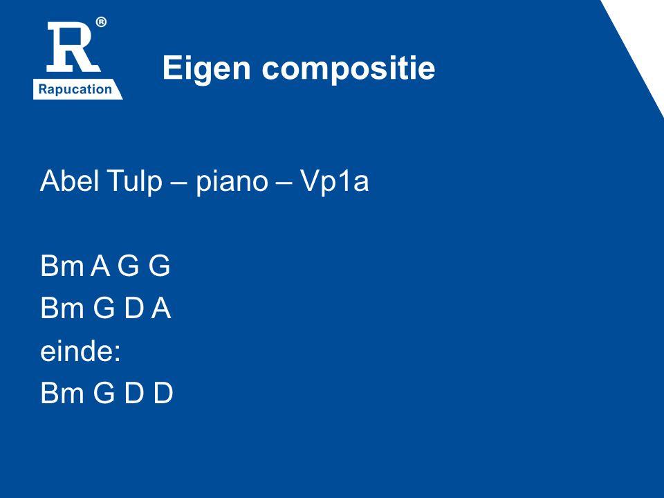 Eigen compositie Abel Tulp – piano – Vp1a Bm A G G Bm G D A einde: Bm G D D