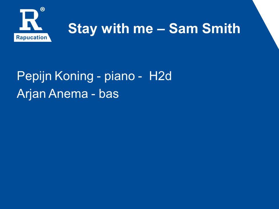 Stay with me – Sam Smith Pepijn Koning - piano - H2d Arjan Anema - bas