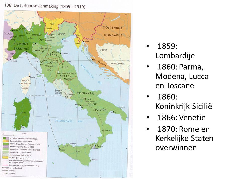 1859: Lombardije 1860: Parma, Modena, Lucca en Toscane 1860: Koninkrijk Sicilië 1866: Venetië 1870: Rome en Kerkelijke Staten overwinnen
