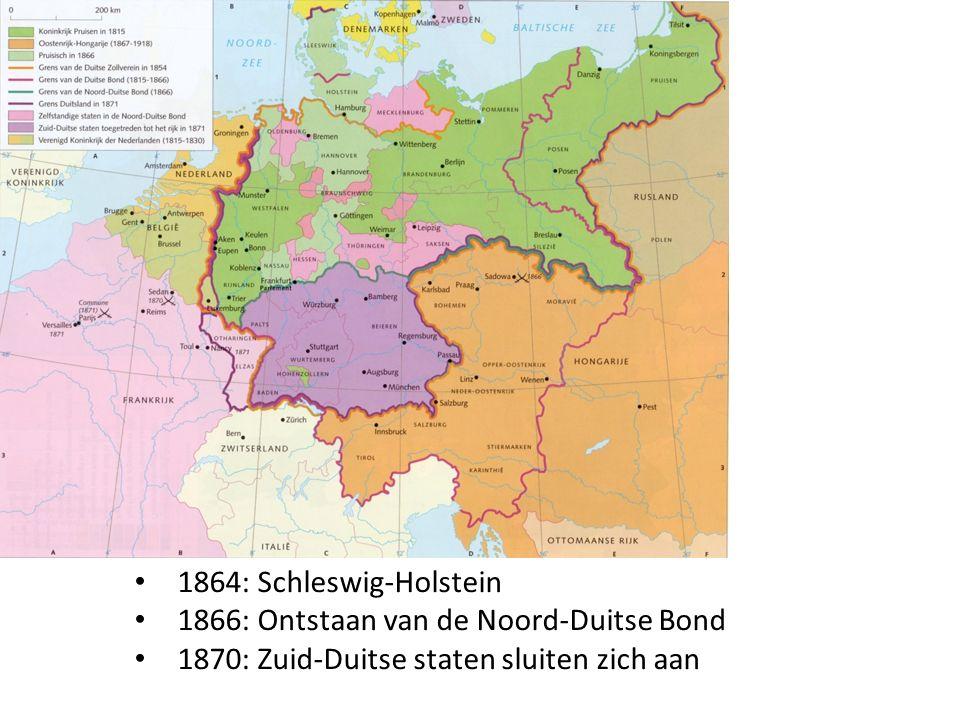 1864: Schleswig-Holstein 1866: Ontstaan van de Noord-Duitse Bond 1870: Zuid-Duitse staten sluiten zich aan