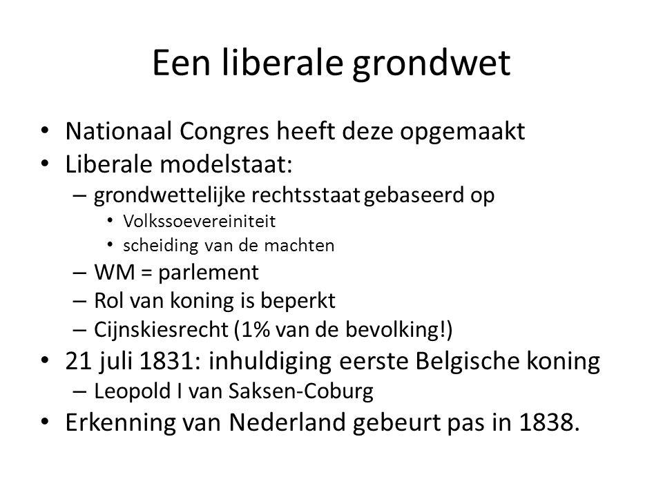 Een liberale grondwet Nationaal Congres heeft deze opgemaakt Liberale modelstaat: – grondwettelijke rechtsstaat gebaseerd op Volkssoevereiniteit schei