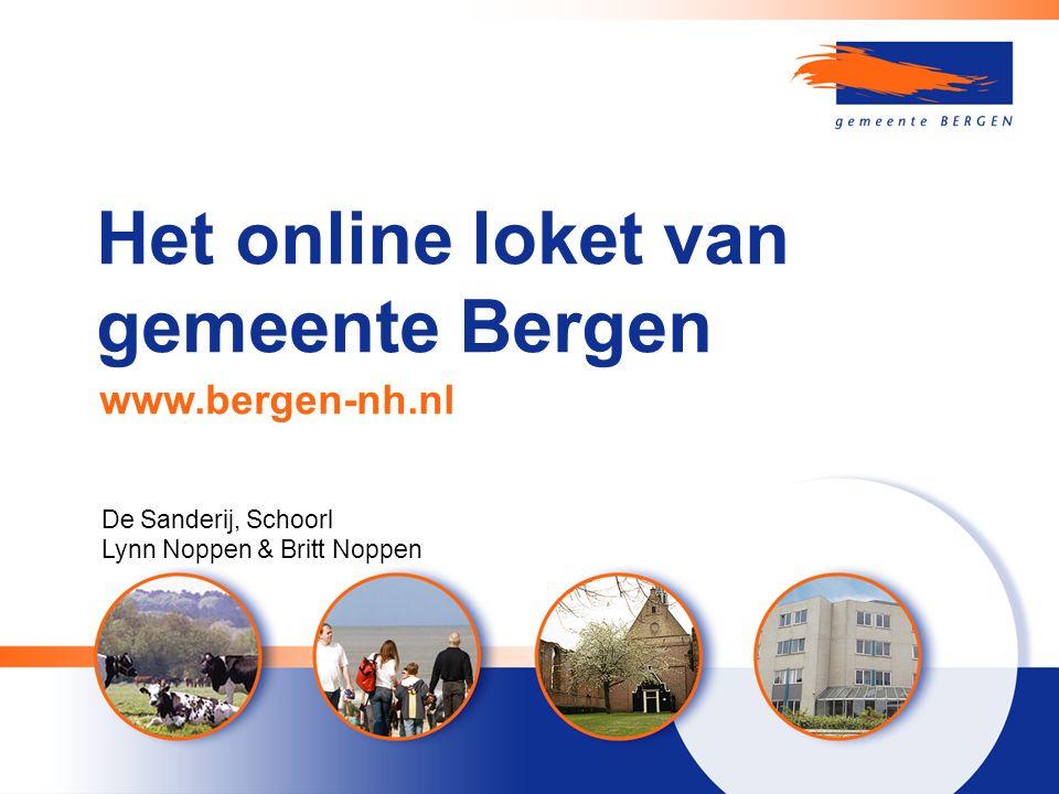 Het online loket van gemeente Bergen www.bergen-nh.nl De Sanderij, Schoorl Lynn Noppen & Britt Noppen