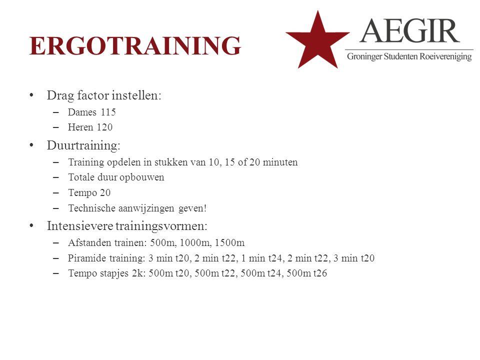 ERGOTRAINING Drag factor instellen: – Dames 115 – Heren 120 Duurtraining: – Training opdelen in stukken van 10, 15 of 20 minuten – Totale duur opbouwen – Tempo 20 – Technische aanwijzingen geven.