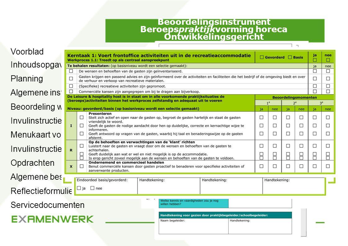 Beoordelingsinstrument Beroepspraktijkvorming horeca Ontwikkelingsgericht Planning Algemene instructie Beoordeling werkprocessen Invulinstructie prakt