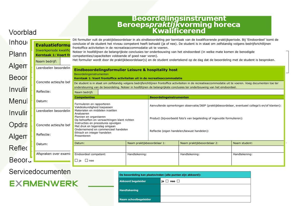 Beoordelingsinstrument Beroepspraktijkvorming horeca Kwalificerend Planning Algemene instructie Beoordeling kerntaken Invulinstructie beoordelaar Menu