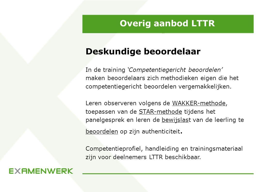 Overig aanbod LTTR Deskundige beoordelaar In de training 'Competentiegericht beoordelen' maken beoordelaars zich methodieken eigen die het competentie