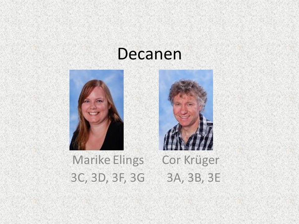 Decanen Marike Elings Cor Krüger 3C, 3D, 3F, 3G 3A, 3B, 3E