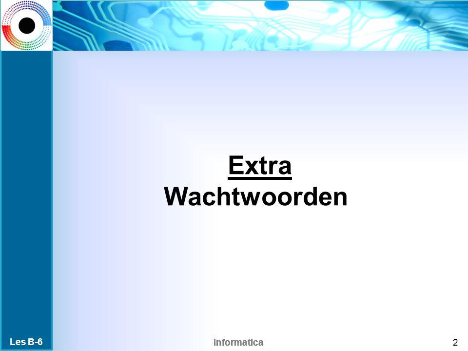 informatica Inhoud van de les Waar moet je op letten bij het maken van wachtwoorden.
