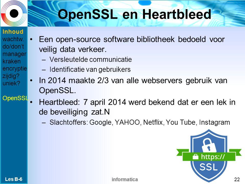 informatica OpenSSL en Heartbleed Een open-source software bibliotheek bedoeld voor veilig data verkeer.
