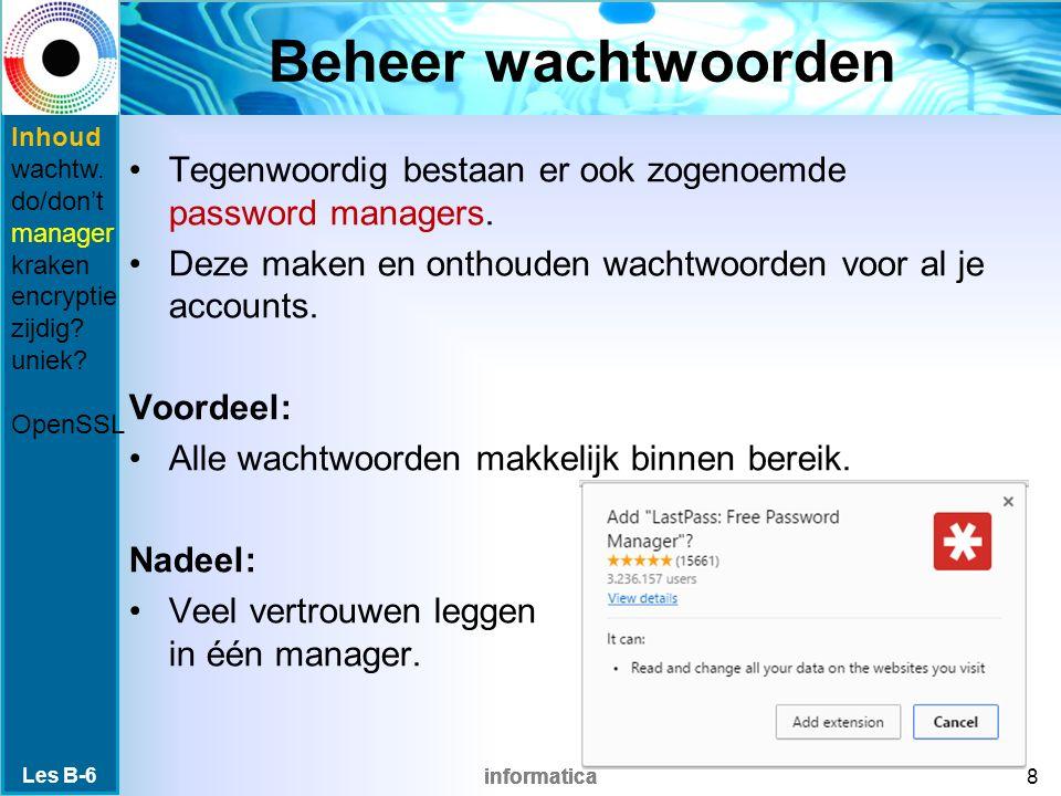 informatica Beheer wachtwoorden Tegenwoordig bestaan er ook zogenoemde password managers.