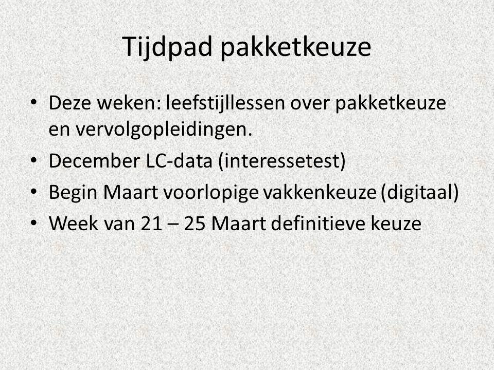 Tijdpad pakketkeuze Deze weken: leefstijllessen over pakketkeuze en vervolgopleidingen.