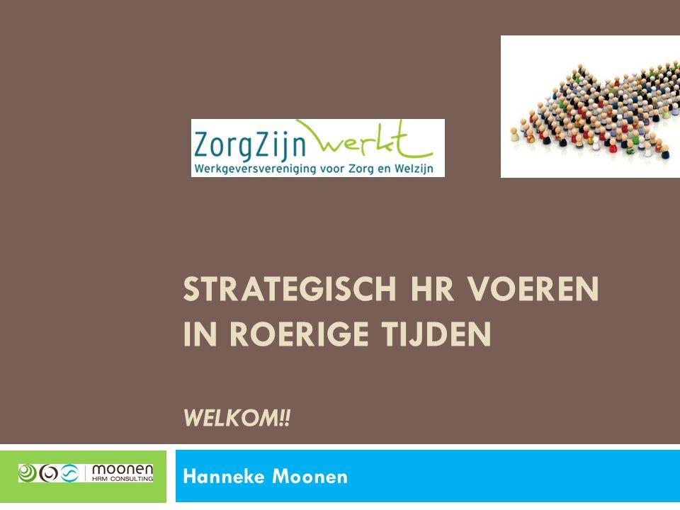 STRATEGISCH HR VOEREN IN ROERIGE TIJDEN WELKOM!! Hanneke Moonen