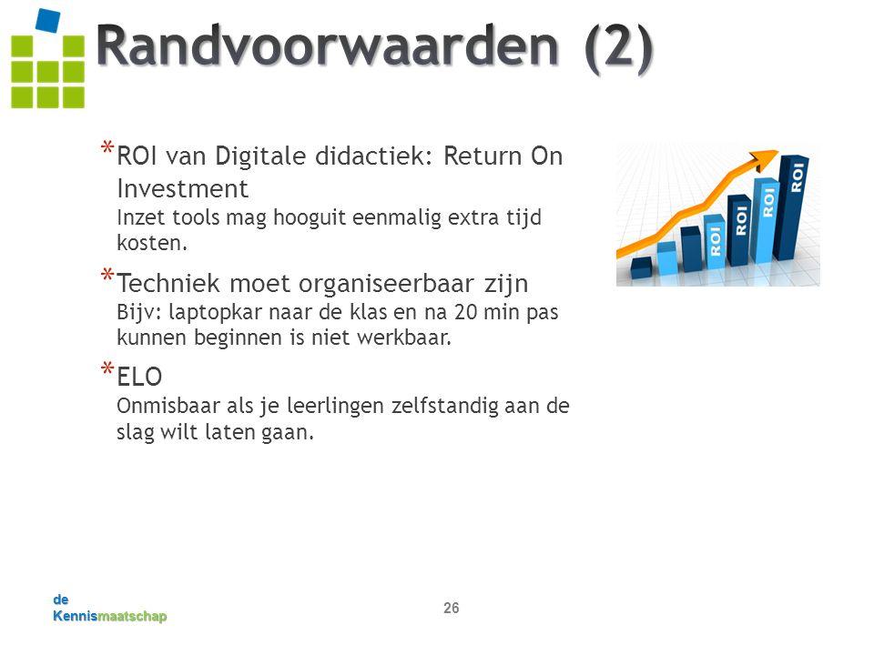 de Kennismaatschap 26 * ROI van Digitale didactiek: Return On Investment Inzet tools mag hooguit eenmalig extra tijd kosten.
