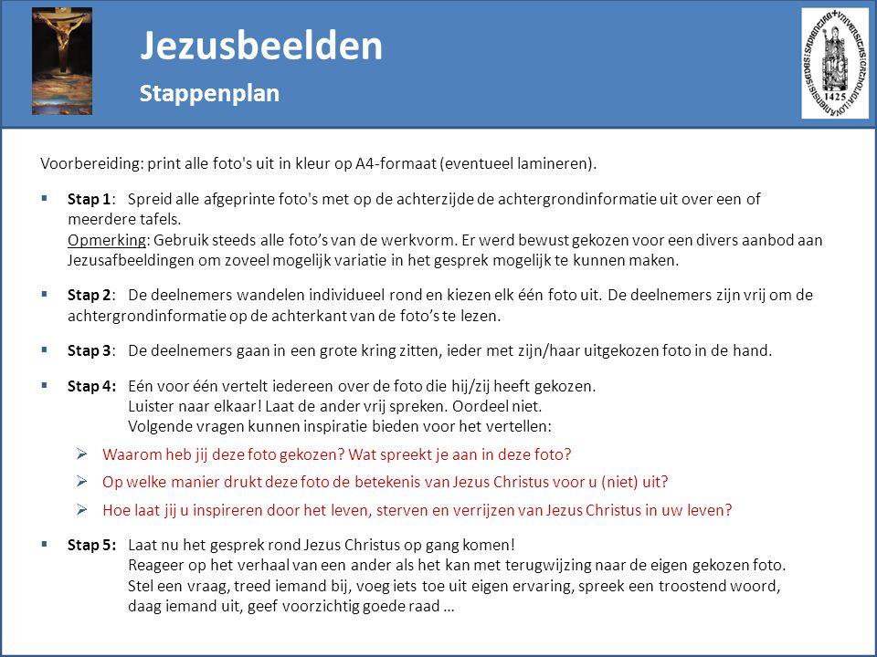 Jezusbeelden Stappenplan Voorbereiding: print alle foto's uit in kleur op A4-formaat (eventueel lamineren).  Stap 1: Spreid alle afgeprinte foto's me