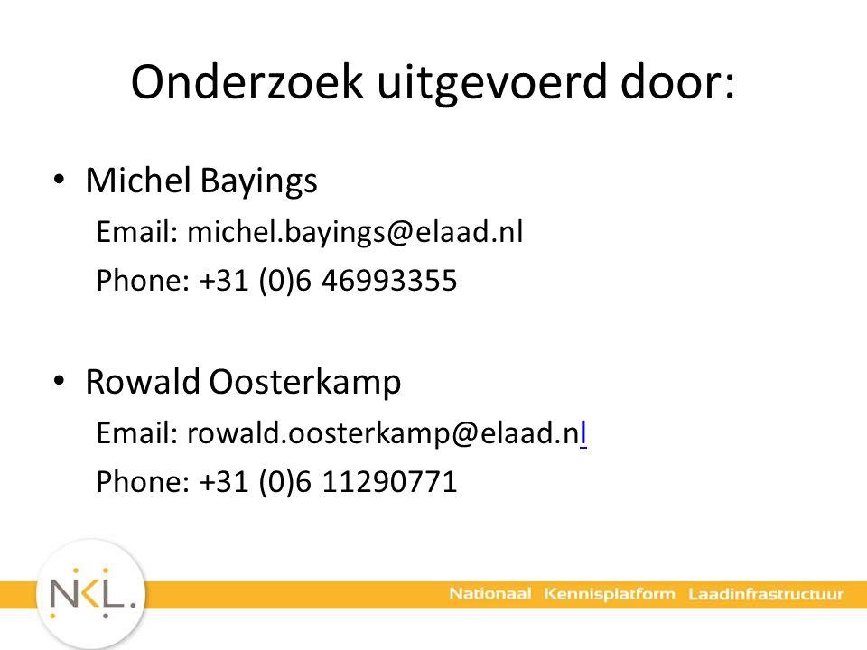 Onderzoek uitgevoerd door: Michel Bayings Email: michel.bayings@elaad.nl Phone: +31 (0)6 46993355 Rowald Oosterkamp Email: rowald.oosterkamp@elaad.nll Phone: +31 (0)6 11290771