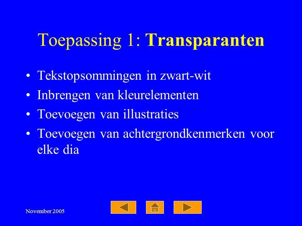 November 2005 Powerpoint-presentaties: Gebruiksmogelijkheden  TransparantenTransparanten  Computerondersteunde presentatiesComputerondersteunde pres