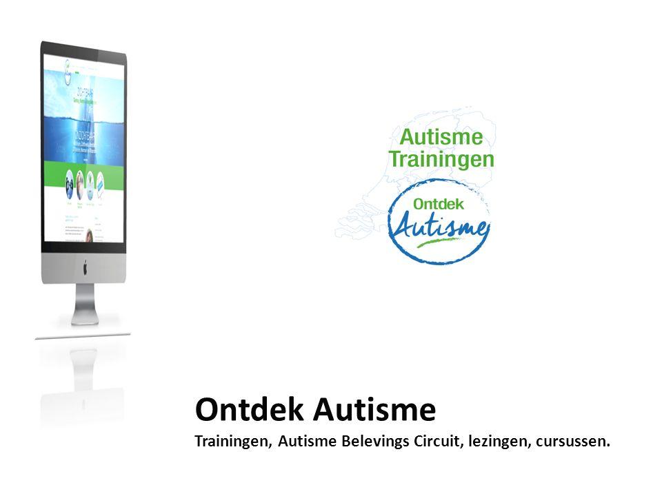 Ontdek Autisme Trainingen, Autisme Belevings Circuit, lezingen, cursussen.