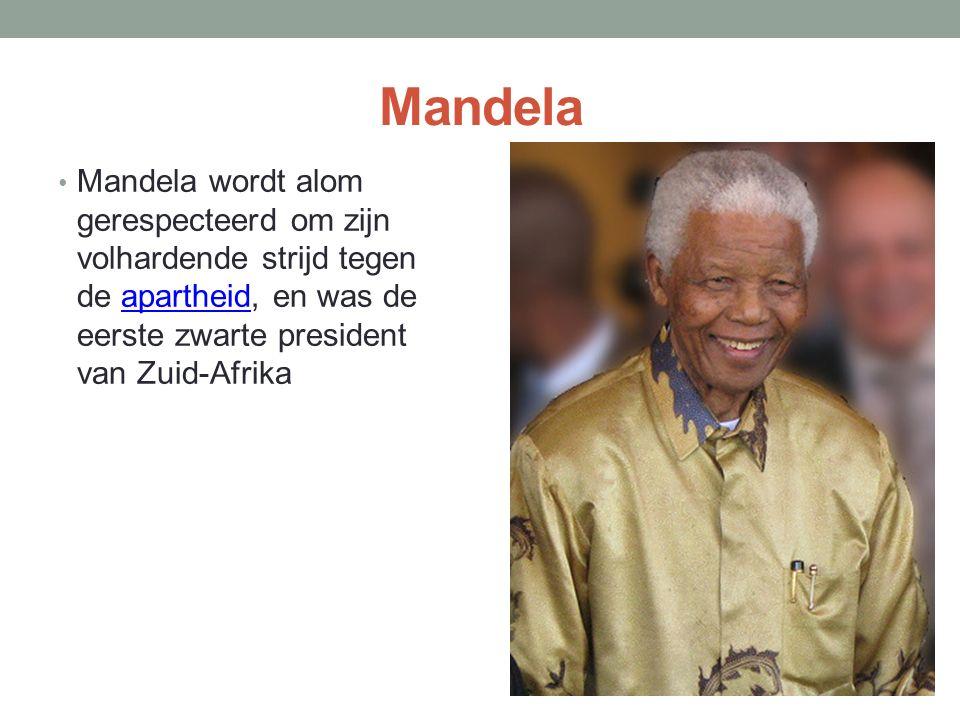 Mandela Mandela wordt alom gerespecteerd om zijn volhardende strijd tegen de apartheid, en was de eerste zwarte president van Zuid-Afrikaapartheid