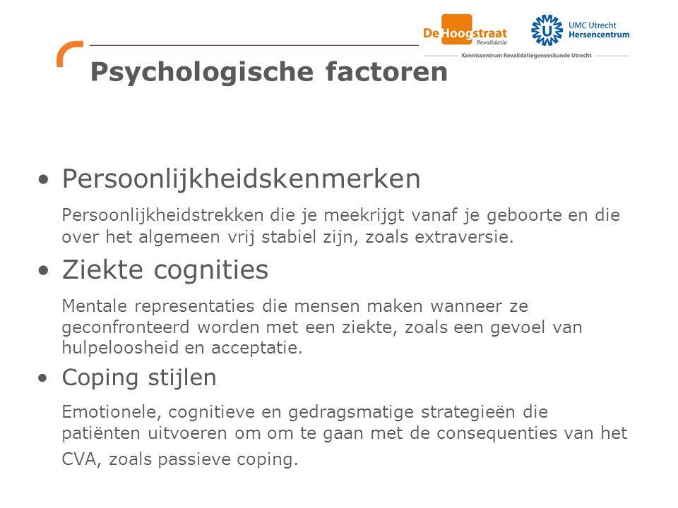 Psychologische factoren gemeten met Restore4Stroke Persoonlijkheidskenmerken –Extraversie –Neuroticisme –Optimisme –Pessimisme –Self-efficacy Ziekte cognities –Hulpeloosheid –Acceptatie –Voordelen Coping stijlen –Proactive coping –Passieve coping
