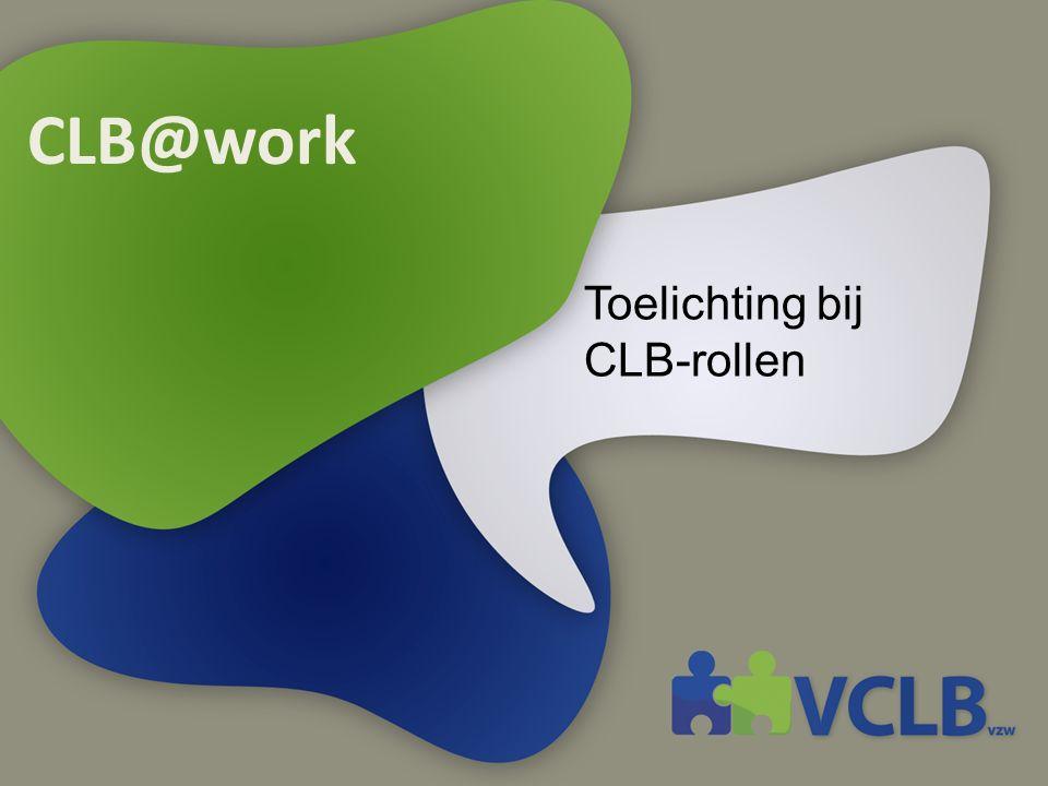 CLB@work Toelichting bij CLB-rollen