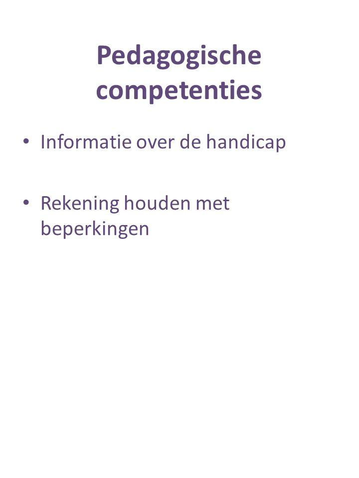 Pedagogische competenties Informatie over de handicap Rekening houden met beperkingen