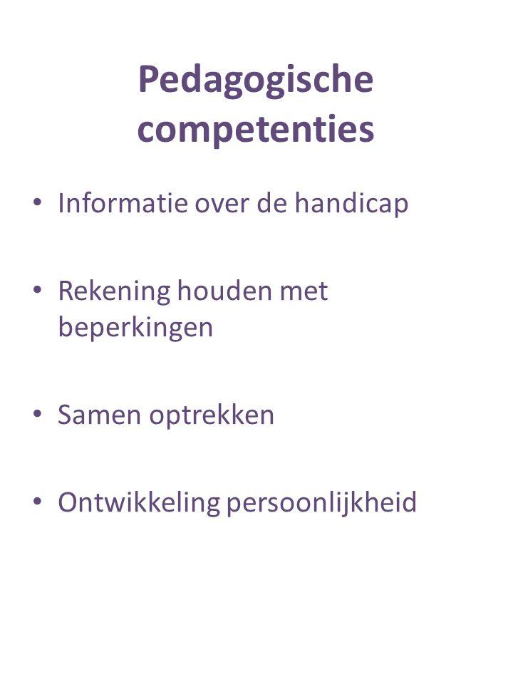 Pedagogische competenties Informatie over de handicap Rekening houden met beperkingen Samen optrekken Ontwikkeling persoonlijkheid