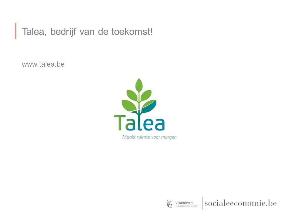 Talea, bedrijf van de toekomst! www.talea.be