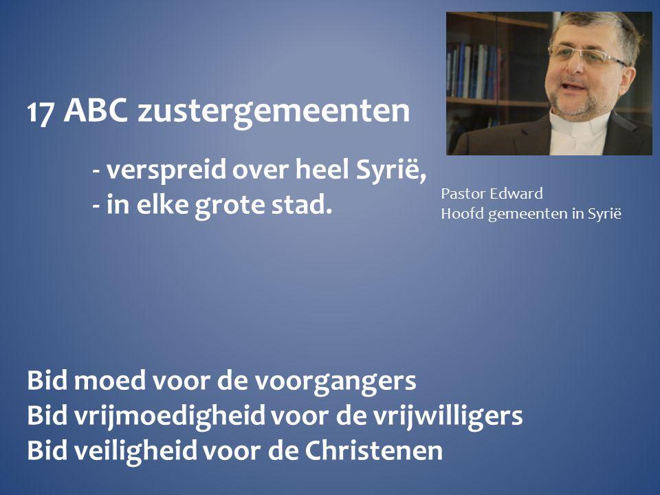 17 ABC zustergemeenten - verspreid over heel Syrië, - in elke grote stad.