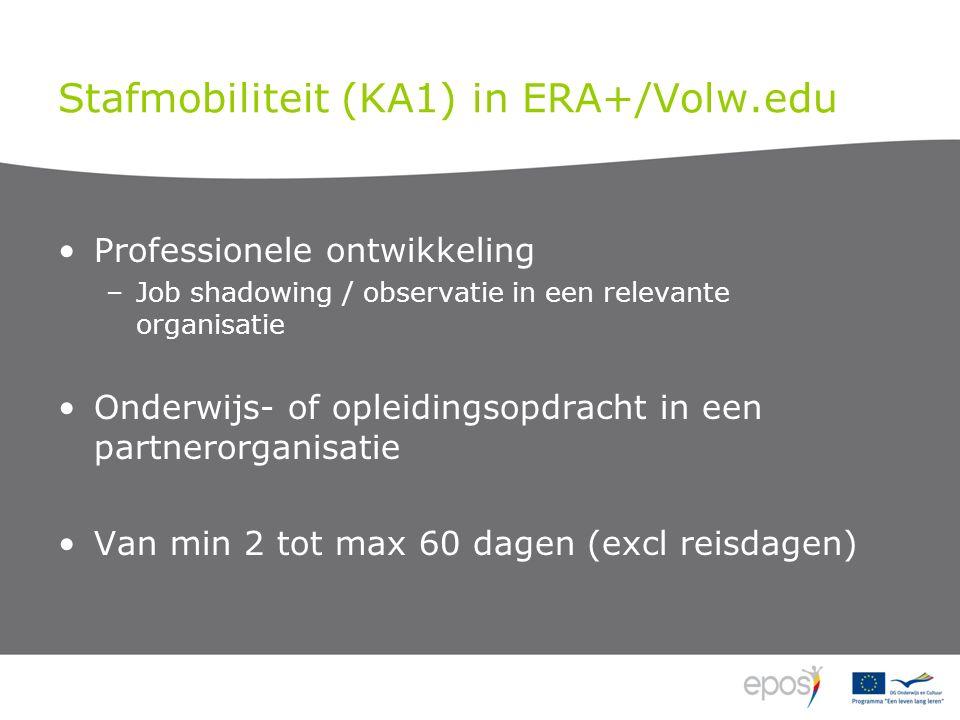 Stafmobiliteit (KA1) in ERA+/Volw.edu Professionele ontwikkeling –Job shadowing / observatie in een relevante organisatie Onderwijs- of opleidingsopdracht in een partnerorganisatie Van min 2 tot max 60 dagen (excl reisdagen)