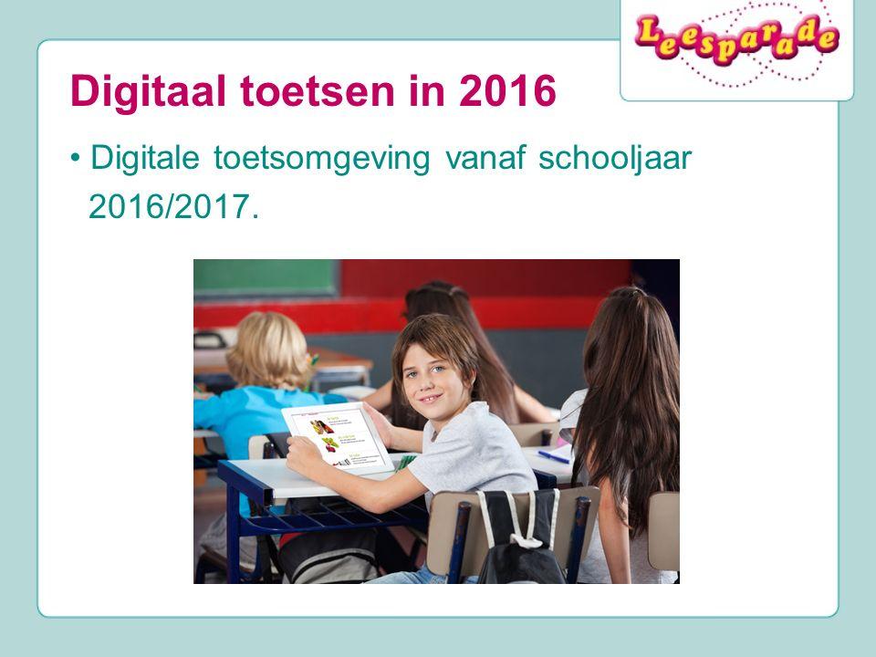Digitale toetsomgeving vanaf schooljaar 2016/2017. Digitaal toetsen in 2016