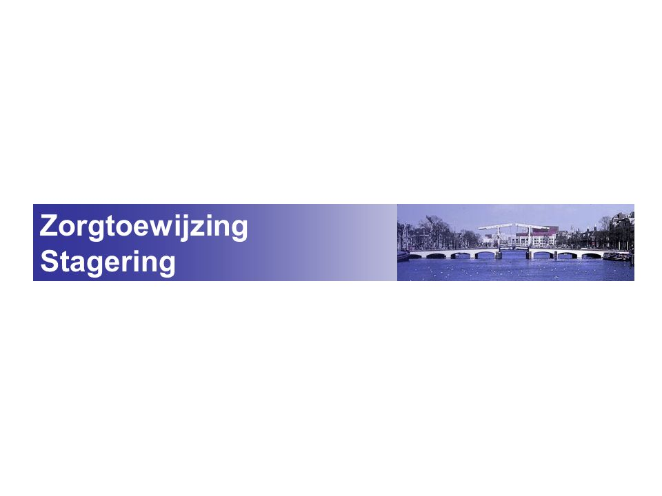 Zorgtoewijzing Stagering
