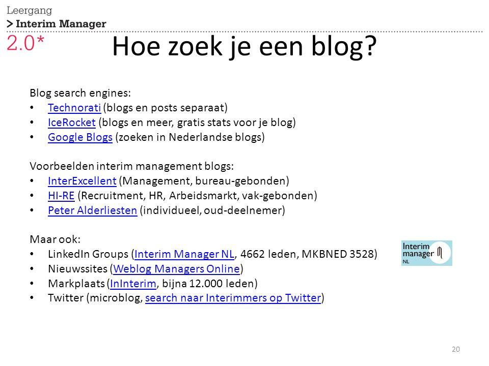 Hoe zoek je een blog? Blog search engines: Technorati (blogs en posts separaat) Technorati IceRocket (blogs en meer, gratis stats voor je blog) IceRoc