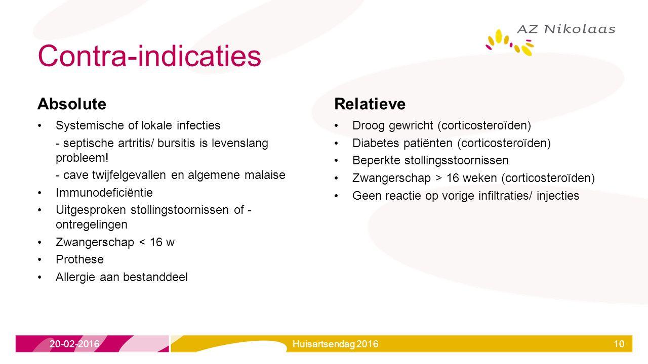 Contra-indicaties Absolute Systemische of lokale infecties - septische artritis/ bursitis is levenslang probleem.