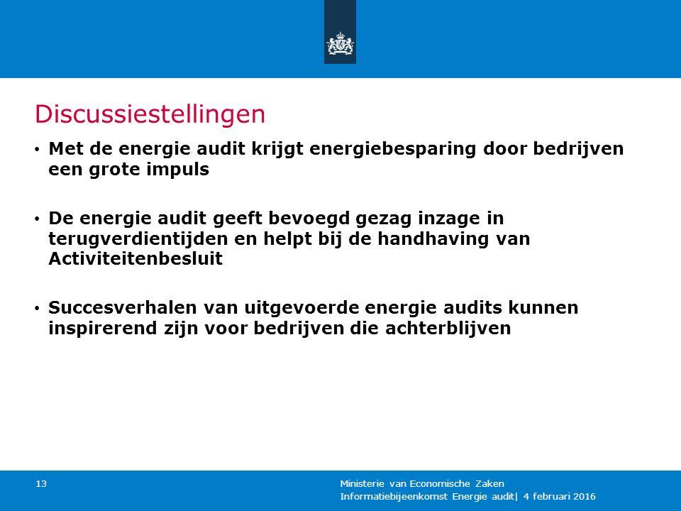 Vragen en antwoorden (back up slides) Informatiebijeenkomst Energie audit| 4 februari 2016 Ministerie van Economische Zaken 14