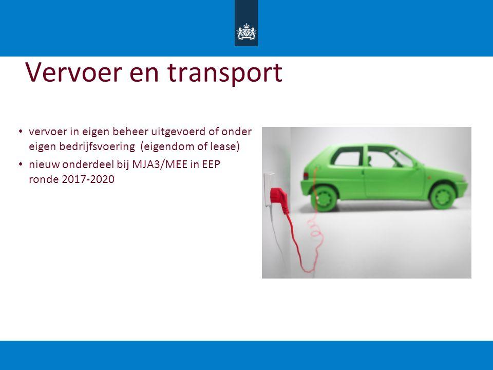 Vervoer en transport vervoer in eigen beheer uitgevoerd of onder eigen bedrijfsvoering (eigendom of lease) nieuw onderdeel bij MJA3/MEE in EEP ronde 2017-2020