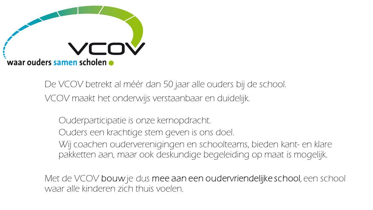 De VCOV betrekt al méér dan 50 jaar alle ouders bij de school. VCOV maakt het onderwijs verstaanbaar en duidelijk. Ouderparticipatie is onze kernopdra